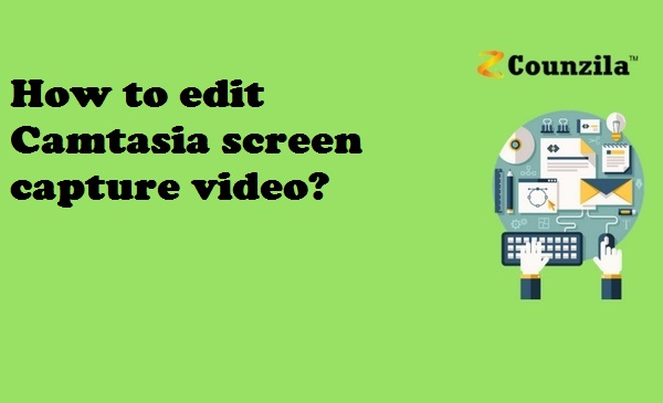 How to edit Camtasia screen capture video